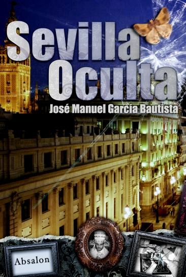 Sevilla Oculta - Jose Manuel García Bautista