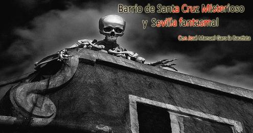 Barrio Santa Cruz Misterioso y Sevilla Fantasmal