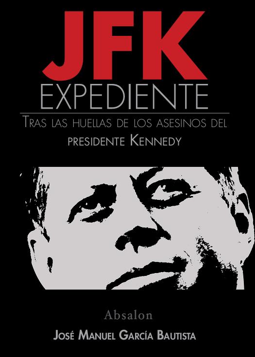 """""""Expediente JFK"""" de José Manuel García Bautista"""