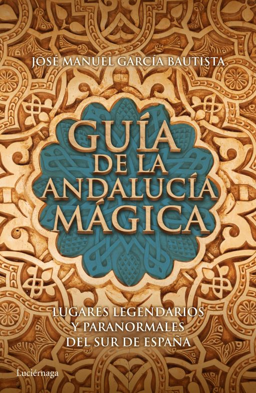 portada_guia-de-la-andalucia-magica_jose-manuel-garcia-bautista_201503180935