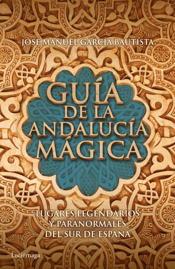 GUIA DE LA ANDALUCIA MÁGICA